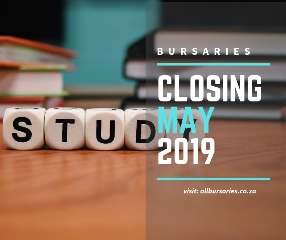 Bursaries Closing in May 2019